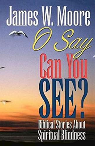 9780687099603: O Say Can You See?: Biblical Stories About Spiritual Blindness