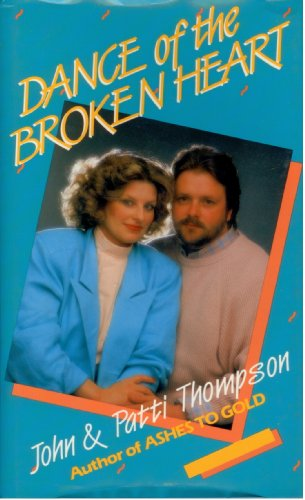 Dance of the Broken Heart: A Family: Thompson, John, Thompson,