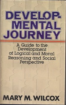 9780687105106: Developmental journey: A guide to the development of logical and moral reasoning and social perspective