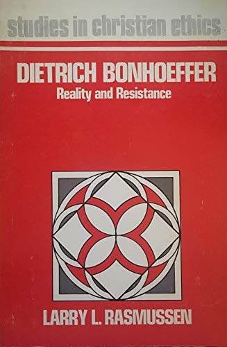 Dietrich Bonhoeffer: Reality and Resistance (Studies in: Rasmussen, Larry L