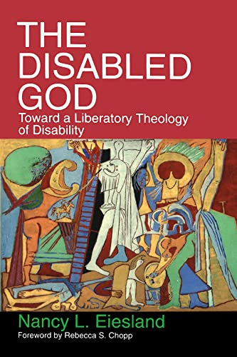 9780687108015: The Disabled God: Toward a Liberatory Theology of Disability