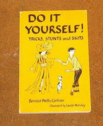 Do it Yourself Tricks, Stunts and Skits: Bernice Wells Carlson