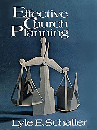 Effective Church Planning: Schaller, Lyle E.