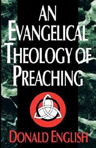9780687121786: An Evangelical Theology of Preaching
