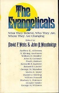 The Evangelicals: What they believe, who they: David F. &