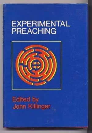 Experimental preaching: Killinger, John