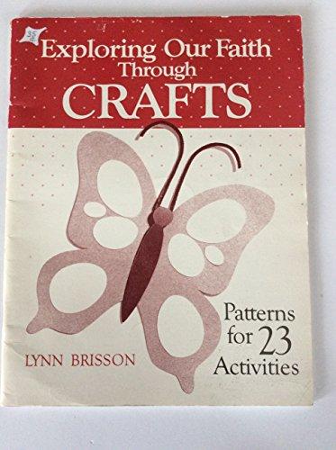 Exploring Our Faith Through Crafts (v. 1): Brisson, Lynn