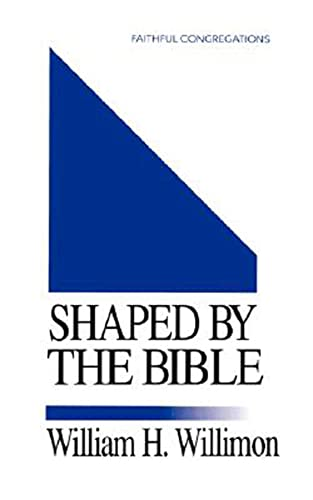 9780687126569: Shaped By the Bible: (Faithful Congregations Series)
