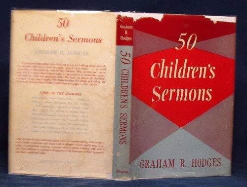 50 Children's Sermons: Hodges, Graham R.