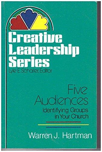 Five Audiences: Identifying Groups in Your Church (Creative Leadership Series): Hartman, Warren J.