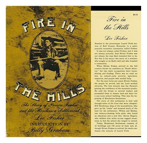 Fire In The Hills : The Story of Parson Frakes and the Henderson Settlment: Fisher, Lee
