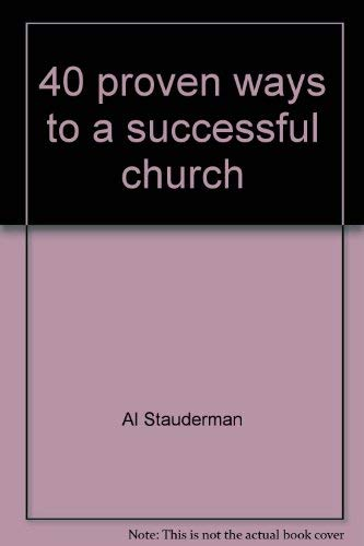 9780687132959: 40 proven ways to a successful church