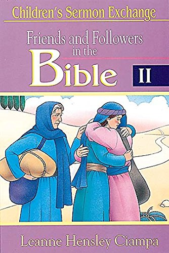 Friends and Followers in the Bible: Leanne H. Ciampa