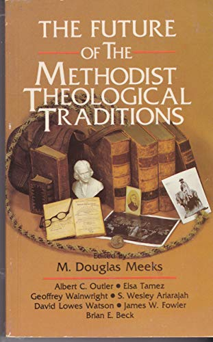 9780687138685: The Future of the Methodist theological traditions