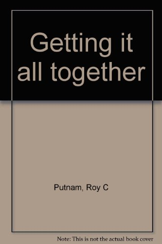 Getting it all together: Roy C Putnam
