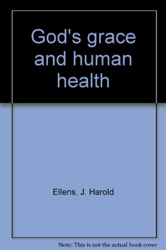 God's grace and human health (0687153263) by J. Harold Ellens