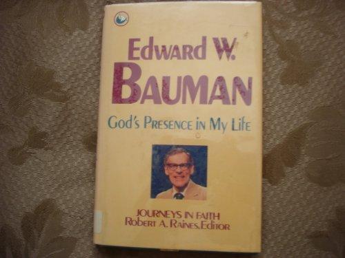 God's Presence in My Life: Edward SW. Bauman