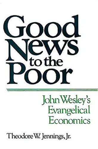 9780687155286: Good News to the Poor: John Wesley's Evangelical Economics