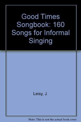 9780687155736: Good Times Songbook: 160 Songs for Informal Singing
