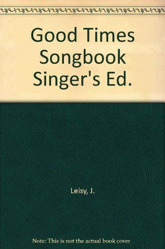 9780687155743: The Good Times Songbook: 160 Songs for Informal Singing, Singer's Edition
