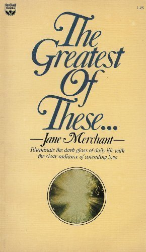 The Greatest of These: Jane Merchant