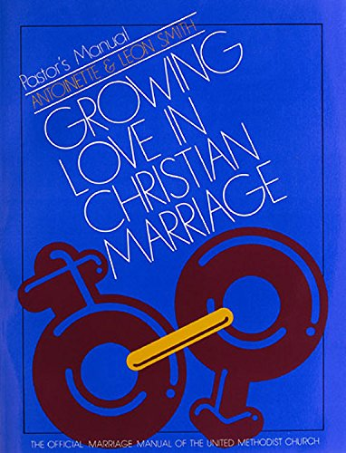 9780687159307: Growing Love In Christian Marriage (Pastor's Manual)