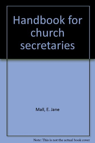 Handbook for church secretaries: Mall, E. Jane