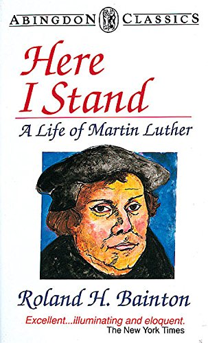 9780687168958: Here I Stand: A Life of Martin Luther (Abingdon Classics Series)