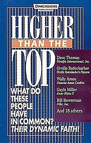 9780687170029: Higher Than the Top: Dave Thomas, Orville Redenbacher, Wally Amos, Gayle Miller, Bill Bowerman, and 18 Others
