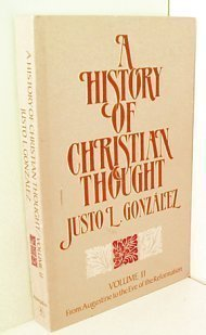 A History of Christian Thought, Volume II: Justo L. Gonz?lez