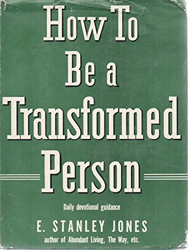 How to Be a Transformed Person (0687177235) by Jones, E. Stanley