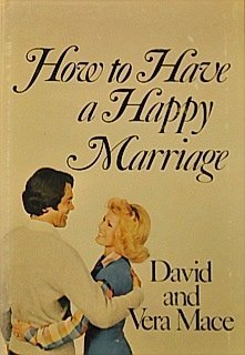 How To Have A Happy Marriage: David Mace, Vera