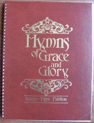 Hymns of Grace and Glory LARGE PRINT: unk.