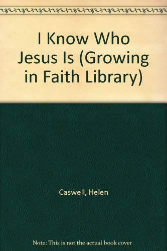 9780687182299: I Know Who Jesus Is (Growing in Faith Library)