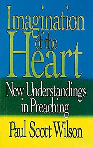 9780687186921: Imagination of the Heart: New Understandings in Preaching
