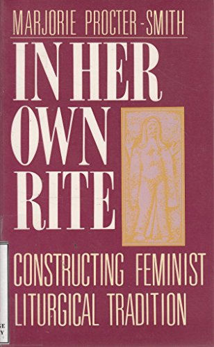 9780687187904: In Her Own Rite: Constructing Feminist Liturgical Tradition