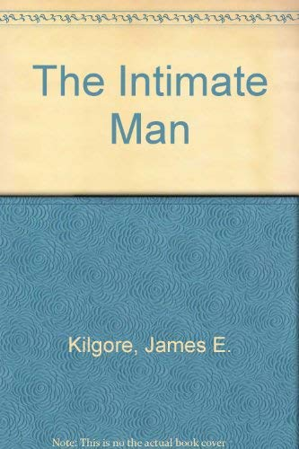The intimate man (0687191289) by Kilgore, James E