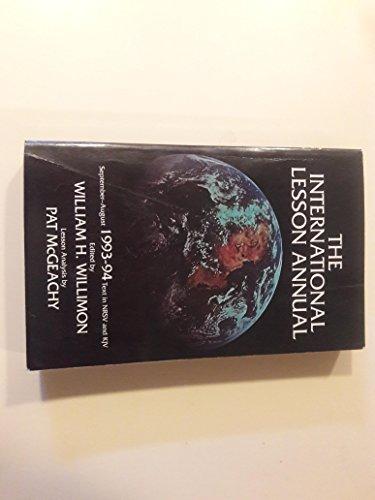 The International Lesson Annal 1993-94 September - august: Ed: William H Willimon & Patricia P ...