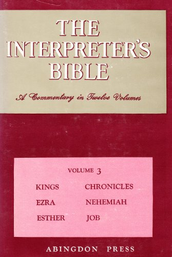 The Interpreter's Bible, Vol. 3: Kings, Chronicles,: George Buttrick