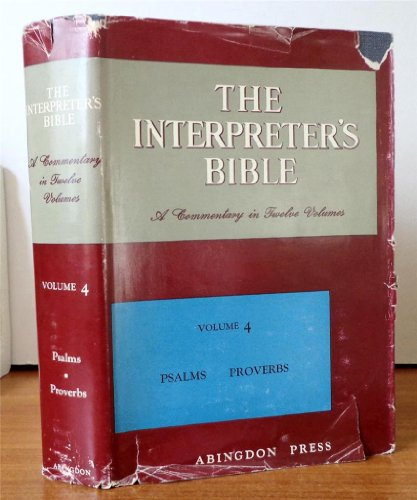 The Interpreter's Bible, Vol. 4: Psalms, Proverbs: George Buttrick
