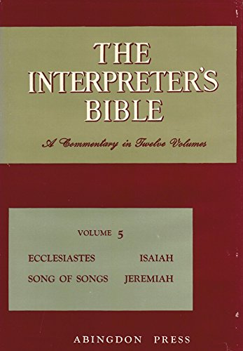 9780687192113: The Interpreter's Bible, Vol. 5: Ecclesiastes, Song of Songs, Isaiah, Jeremiah