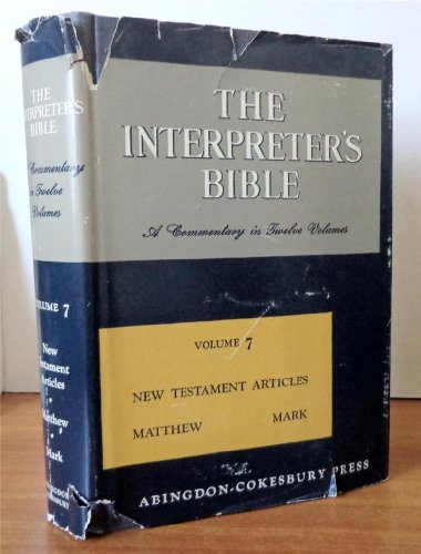 007: The Interpreter's Bible, Vol. 7: New Testament Articles, Matthew, Mark (0687192137) by George Arthur Buttrick