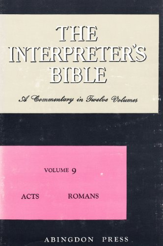 The Interpreter's Bible: Volume 9 - Acts, Romans: Buttrick, George Arthur - Editor