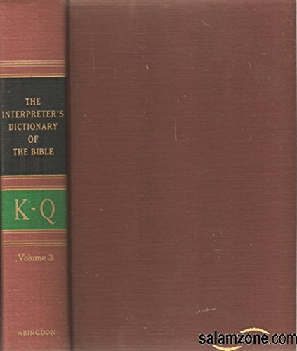 The Interpreter's Dictionary of the Bible: An Illustrated Encyclopedia, Vol. 3: K-Q (0687192722) by George Arthur Buttrick; Keith George; Crim Butterick