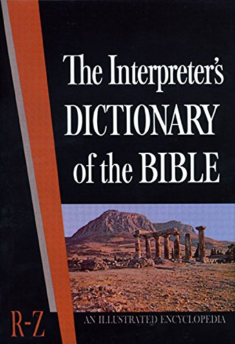 tHe INTERPRETER?S DICTIONARY of the BIBLE: R-Z Volume 4; An Illustrated Encyclopedia: BUTTRICK, ...