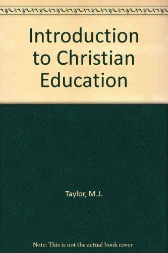 Introduction to Christian Education: M.J. Taylor