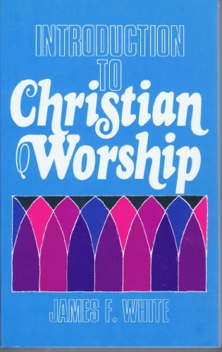 9780687195091: Introduction To Christian Worship