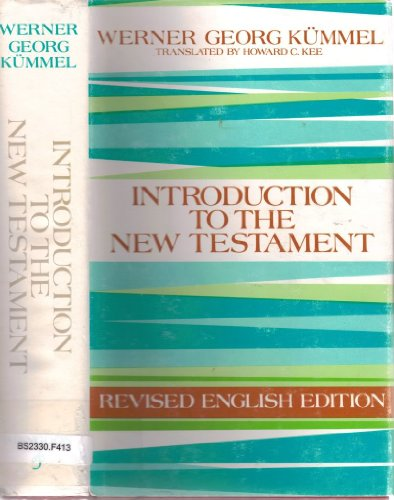 Introduction to the New Testament (Revised English: Kümmel, Werner Georg;