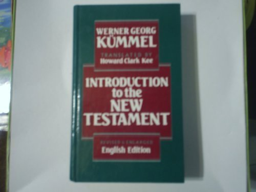 Introduction to the New Testament: Werner Georg Kummel,