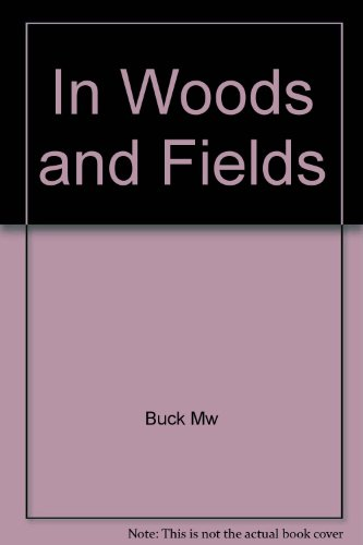 In Woods and Fields.: BUCK, Margaret Waring.